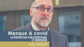 Masque & Covid / La perspective d'un scientifique et chercheur