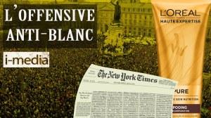 [Sommaire] I-Média n°305 – L'offensive anti-blanc se poursuit