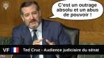 [VF] Ted Cruz : « C'est un outrage absolu et un abus de pouvoir » – Audience judiciaire au sénat