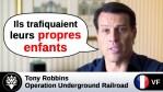 [VF] Tony Robbins : »Ils trafiquaient leurs propres enfants » #SaveTheChildren