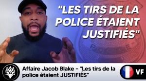 """Affaire Jacob Blake – """"Les tirs de la police étaient JUSTIFIÉS !"""""""