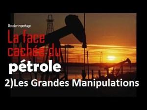 [Doc à Voir] – La Face cachée du pétrole (2) : Les Grandes Manipulations