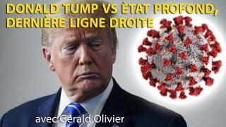 Donald Tump vs Etat profond, dernière ligne droite – Gérald Olivier – Le Zoom – TVL