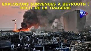 Explosions survenues à Beyrouth : récit de la tragédie