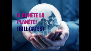 IL ACHÈTE LE GLOBE (BILL GATES)