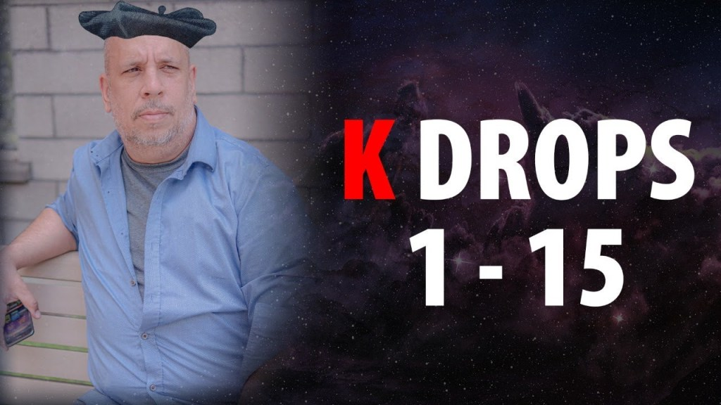 K DROPS 1-15 – MEILLEUR QUE NOSTRADANUS