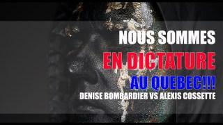 NOUS SOMMES EN DICTATURE AU QUEBEC!!! – Denise Bombardier vs Alexis Cossette