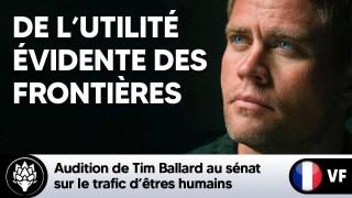 Tim Ballard au sénat sur le trafic d'êtres humains & l'utilité évidente des frontières