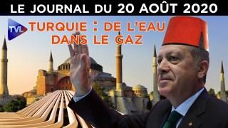 Turquie : De l'eau dans le gaz – JT du jeudi 20 août 2020