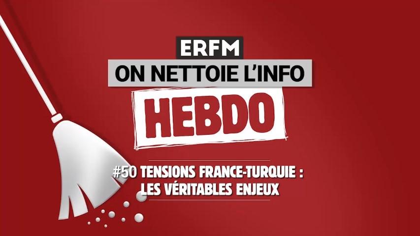 ONLI Hebdo #50 – Tensions France-Turquie : les véritables enjeux