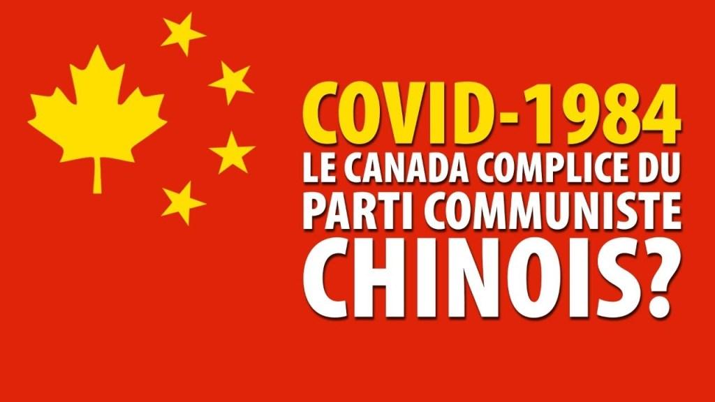 COVID-1984 – LE CANADA COMPLICE DU PARTI COMMUNISTE CHINOIS?