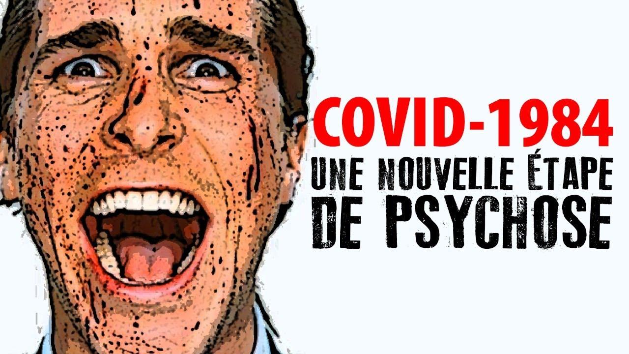COVID-1984 - UNE NOUVELLE ÉTAPE DE PSYCHOSE