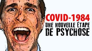 COVID-1984 – UNE NOUVELLE ÉTAPE DE PSYCHOSE