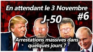 En attendant le 3 Novembre #6 – Arrestations massives dans quelques jours ?