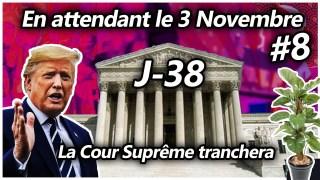 En attendant le 3 Novembre #8 – La Cour Suprême tranchera