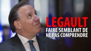 FRANÇOIS LEGAULT – FAIRE SEMBLANT DE NE PAS COMPRENDRE