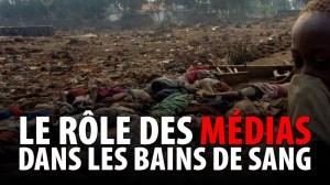 LE RÔLE DES MÉDIAS DANS LES BAINS DE SANG