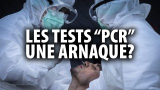 LES TESTS « PCR »:  UNE ARNAQUE?