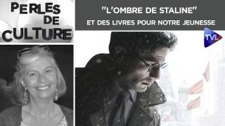 « L'ombre de Staline »  et des livres pour notre jeunesse – Perles de Culture n°265 – TVL