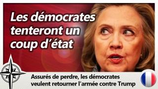 Si Trump gagne l'élection, les démocrates tenteront un coup d'état militaire