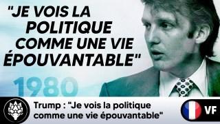 """Trump : """"Je vois la politique comme une vie épouvantable"""" – 1980"""