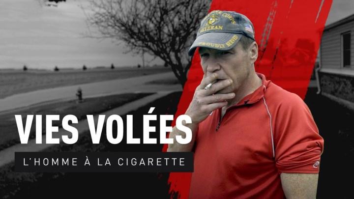 Vies volées : l'homme à la cigarette