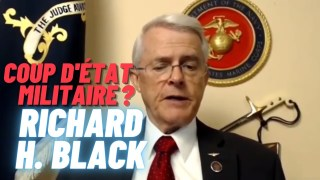[VOSTFR] Coup d'Etat militaire contre Trump ? Le Colonel Richard H. Black s'exprime. [CENSURÉ]