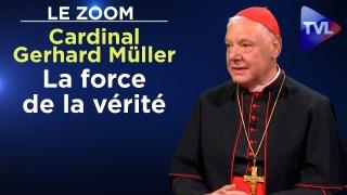 Cardinal Gerhard Müller : La force de la vérité – Le Zoom – TVL