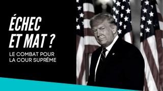 Échec et mat: Trump, la Cour Suprême et l'Élection 2020