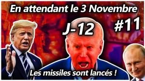 En attendant le 3 Novembre #11 – les missiles sont lancés !