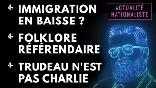Immigration en baisse? / Folklore référendaire / Trudeau n'est pas Charlie [EN DIRECT]