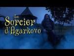 Le sorcier d'Agarkovo