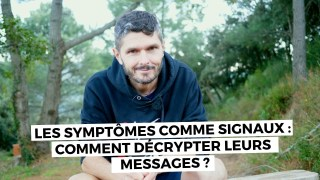 Les symptômes comme signaux : comment décrypter leurs messages ?