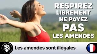 Respirez librement ! Ne payez pas les amendes car elles sont illégales