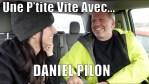 UNE P'TITE VITE AVEC… Daniel Pilon!