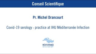 COVID-19 :  Serology : Practice at IHU Méditerranée Infection – Pr. Michel Drancourt
