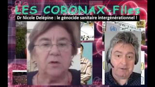 Dr Nicole Delépine : le génocide sanitaire intergénérationnel ! CoronaX-Files