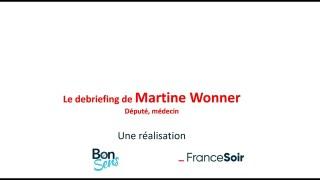 Le debriefing de Martine Wonner, député de l'Alsace et médecin psychiatre