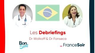 Le debriefing du Dr Alexandre Wolkoff et du Dr Silvia Fonseca, médecins au Brésil