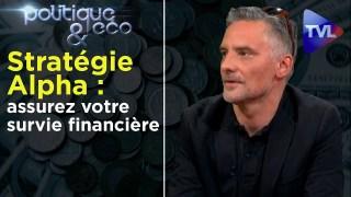 """""""Le Système est une fraude généralisée… sortons-en"""" – Politique & Eco n°275 avec Alexandre Caget"""