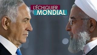 L'ECHIQUIER MONDIAL : DUELS. Benjamin Netanyahou vs Hassan Rohani