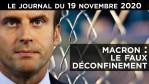 Macron : le faux déconfinement ! – JT du jeudi 19 novembre 2020