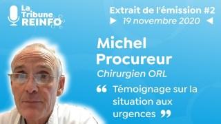 Michel Procureur : Témoignage sur la situation aux urgences