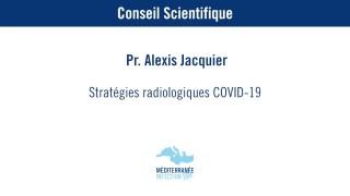Stratégies radiologiques COVID-19 – Pr. Alexis Jacquier