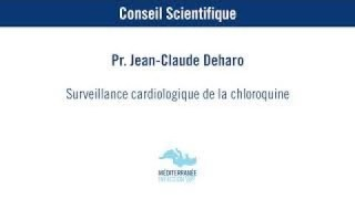 Surveillance cardiologique de la chloroquine – Pr. Jean-Claude Deharo