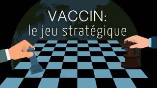 Vaccin: le jeu stratégique des grandes puissances