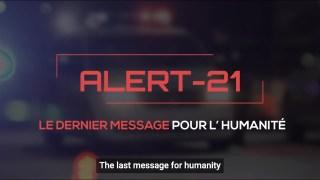 ALERT 21 :  LE DERNIER MESSAGE POUR L'HUMANITÉ (appel aux forces de police)