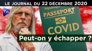 Dictature sanitaire et passeport vaccinal, le plan Macron – JT du mardi 22 décembre 2020