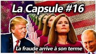 La Capsule #16 – La fraude arrive à son terme