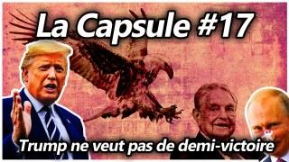 La Capsule #17 – Trump ne veut pas de demi-victoire